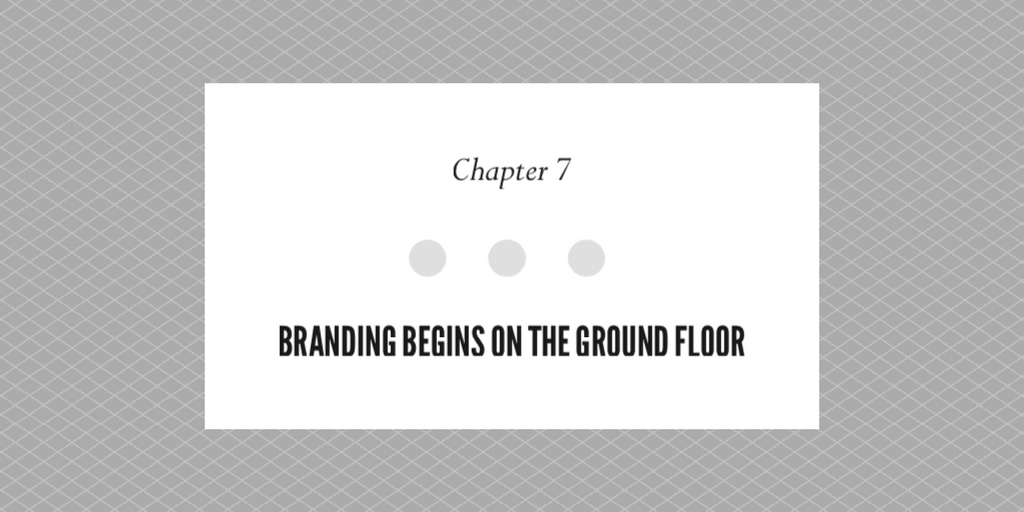 Chapter 7 Branding Begins On The Ground Floor